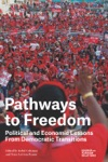 Pathways To Freedom Political And Economic Lessons From Democratic Transitions