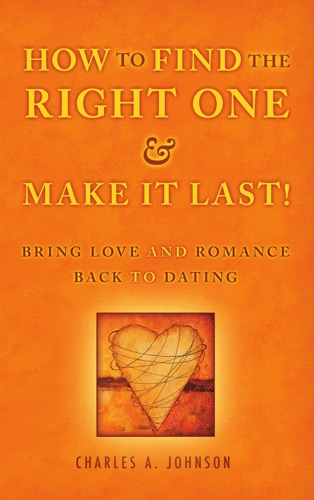 How to Find the Right One and Make It Last