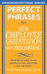 Perfect Phrases For New Employee Orientation And Onboarding Hundreds Of Ready-to-use Phrases To Train And Retain Your Top Talent