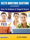 IELTS Writing Section Academic - How To Achieve A Target 8 Score