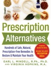Prescription AlternativesHundreds Of Safe Natural Prescription-Free Remedies To Restore And Maintain Your Health Fourth Edition