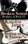 Broken Sound Chasing Cross Book Two A Brothers Of Rock Novel