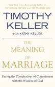 The Meaning of Marriage - Timothy Keller Cover Art