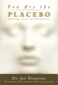 Dr. Joe Dispenza - You Are the Placebo  artwork