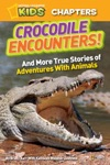 National Geographic Kids Chapters Crocodile Encounters