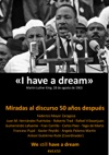 I Have A Dream Miradas Al Discurso 50 Aos Despus We Still Have A Dream