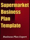 Supermarket Business Plan Template Including 6 Special Bonuses
