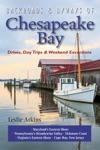 Backroads  Byways Of Chesapeake Bay Drives Day Trips  Weekend Excursions