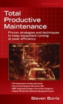 Total Productive Maintenance  Proven Strategies And Techniques To Keep Equipment Running At Maximum Efficiency