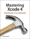 Mastering Xcode 4 Develop And Design