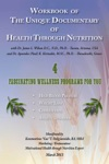 Workbook Of The Unique Documentary Of Health Through Nutrition