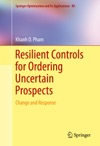 Resilient Controls For Ordering Uncertain Prospects