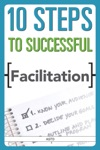 10 Steps To Sucessful Facilitation