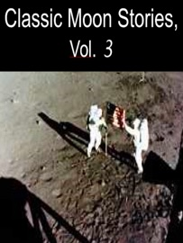 CLASSIC MOON STORIES, VOL. 3