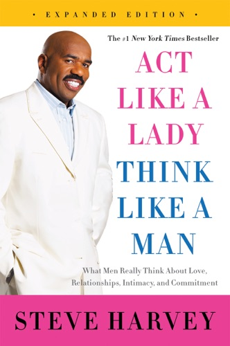 Act Like a Lady Think Like a Man Expanded Edition