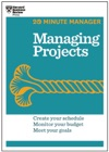 Managing Projects HBR 20-Minute Manager Series