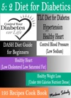 5 2 Diet For Diabetics Control Your Diabetes For Life TLC Diet For Diabetes Hypertension Healthy Heart Dash Diet Guide For Beginners Control Blood Pressure Low Sodium