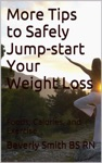 More Tips To Safely Jump-start Your Weight Loss Foods Calories And Exercise