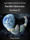 Learn English With Short Stories Parallel Universes - Section 12