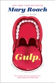 Gulp: Adventures on the Alimentary Canal - Mary Roach Cover Art