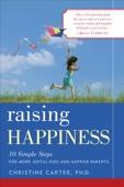 Raising Happiness - Christine Carter Cover Art