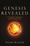 Genesis Revealed A Scientific Examination Of The Creation Story