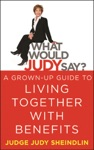 What Would Judy Say A Grown-Up Guide To Living Together With Benefits