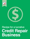 Recipe For A Lucrative Credit Repair Business