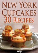 New York Cupcakes: 30 Recipes