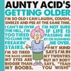 Aunty Acids Getting Older