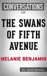 The Swans Of Fifth Avenue A Novel By Melanie Benjamin  Conversation Starters
