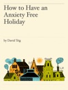 How To Have An    Anxiety Free         Holiday