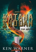 Ken Warner - Katana Shodan: The Scroll of the Five Masters  artwork