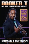 Booker T My Rise To Wrestling Royalty