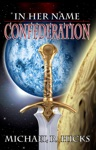 Confederation In Her Name Book 5