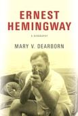 Ernest Hemingway - Mary V. Dearborn Cover Art