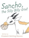 Sancho The Silly Billy Goat