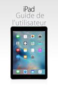 Guide de l'utilisateur de l'iPad pour iOS 9.3