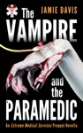 The Vampire And The Paramedic An Extreme Medical Services Series Prequel