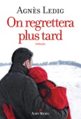Agnès Ledig - On regrettera plus tard illustration