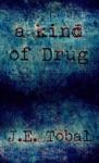 A Kind Of Drug