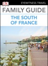 Eyewitness Travel Family Guide France The South Of France