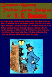 COMPLETE MYSTERY THRILLER SATIRE RELIGION OF G. K. CHESTERTON