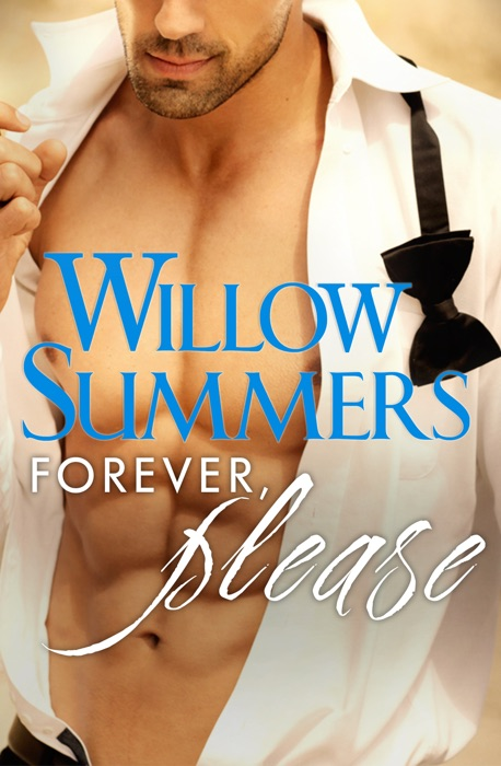 Forever Please Please Book Four Willow Summers Book