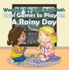Weather We Like It Or Not Cool Games To Play On A Rainy Day