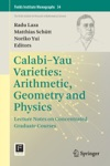 Calabi-Yau Varieties Arithmetic Geometry And Physics