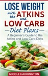 Lose Weight With The Atkins And Low Carb Diet Plans