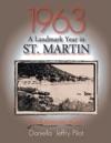 1963-A Landmark Year In St Martin