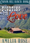 Fighting For Love Carson Hill Ranch Book 4