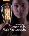 Mastering Canon EOS Flash Photography 2nd Edition